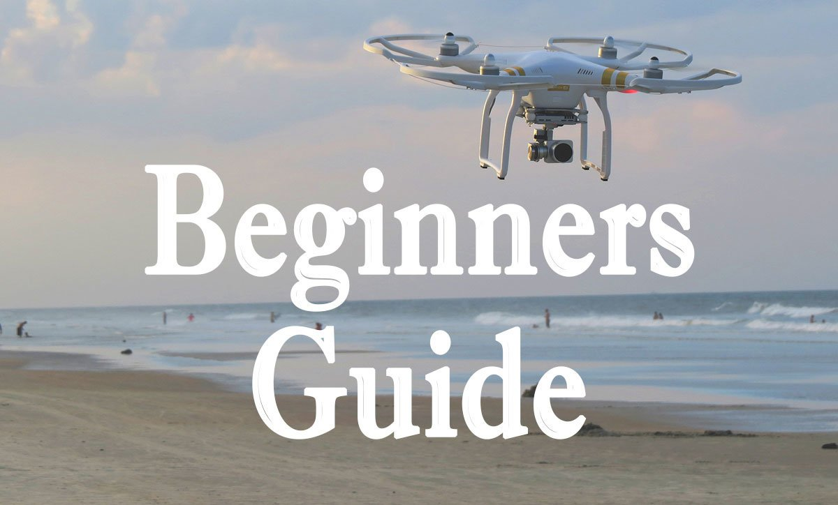 Drone Beginner's Guide- Your guide to getting your drone in the sky!