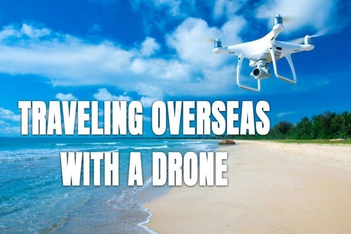 Traveling With a Drone