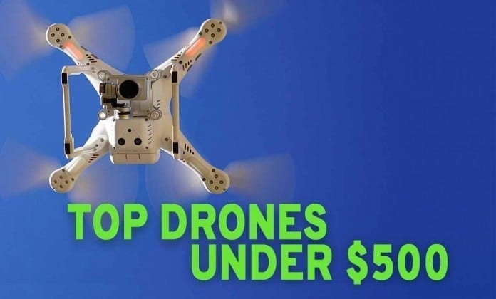 top affordable drones under $500